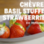 Chèvre and Basil Stuffed Strawberries